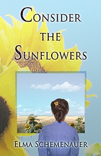 cover of Consider the Sunflowers by Elma Schemenauer